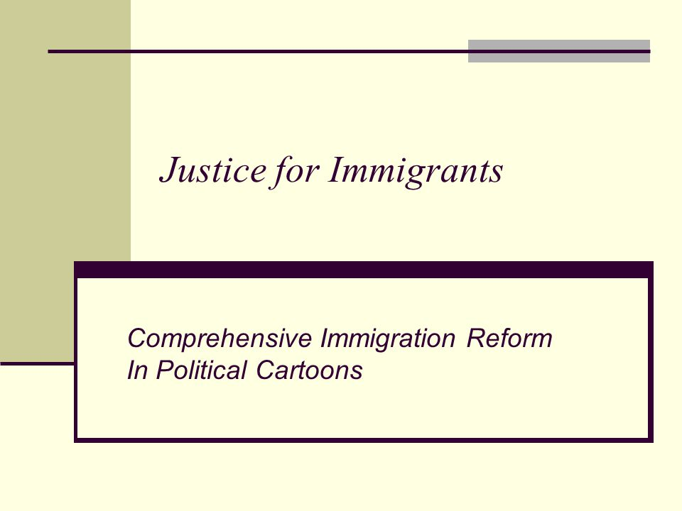 Justice for Immigrants Comprehensive Immigration Reform In Political Cartoons