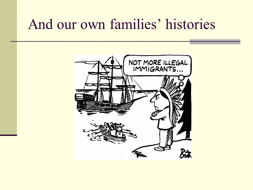 And our own families' histories