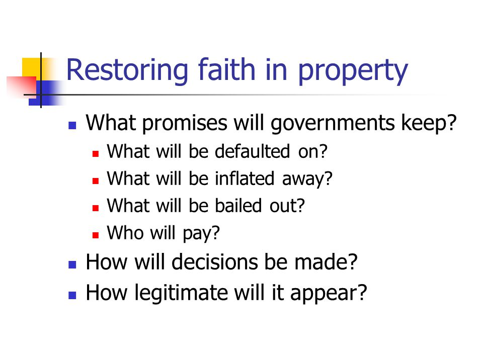 Restoring faith in property What promises will governments keep.