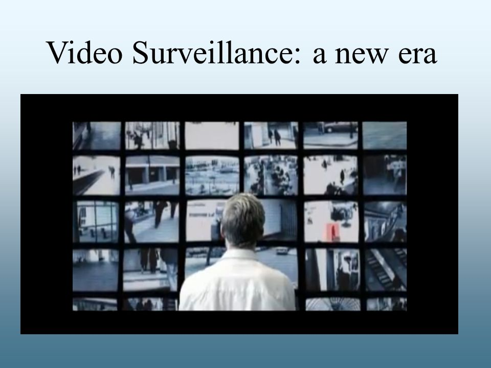 Video Surveillance: a new era