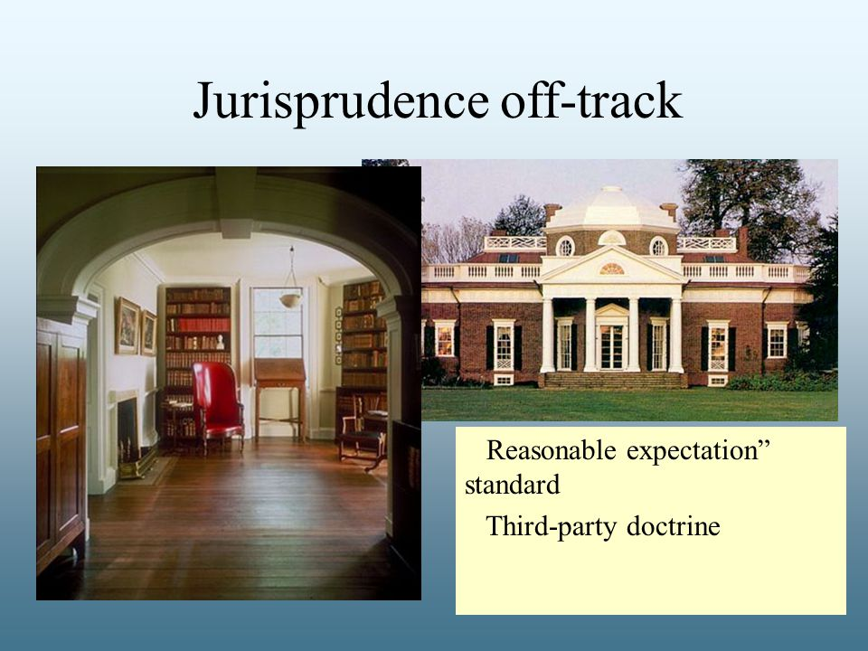 Jurisprudence off-track Reasonable expectation standard Third-party doctrine