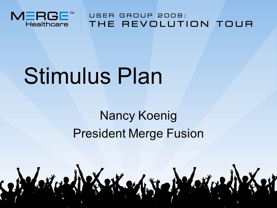 Stimulus Plan Nancy Koenig President Merge Fusion