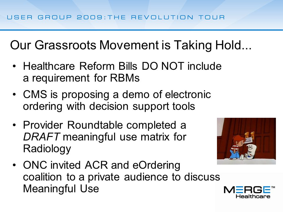 CMS is proposing a demo of electronic ordering with decision support tools Our Grassroots Movement is Taking Hold...