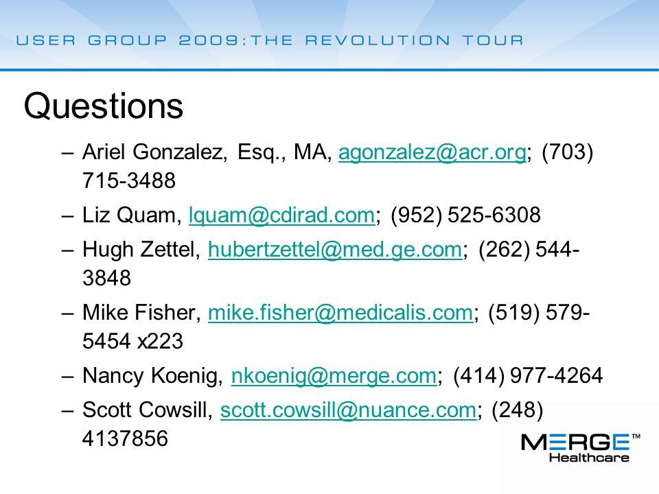 Questions –Ariel Gonzalez, Esq., MA, agonzalez@acr.org; (703) 715-3488agonzalez@acr.org –Liz Quam, lquam@cdirad.com; (952) 525-6308lquam@cdirad.com –H
