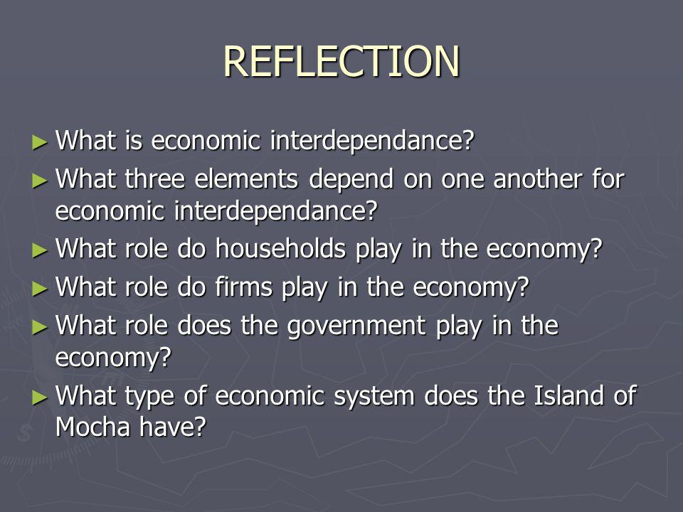 REFLECTION ► What is economic interdependance.