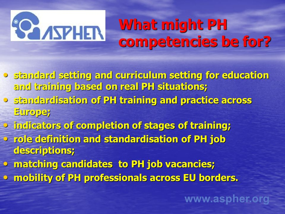 www.aspher.org What might PH competencies be for.