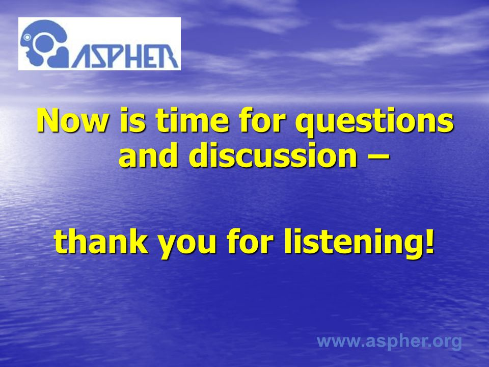 www.aspher.org Now is time for questions and discussion – thank you for listening!
