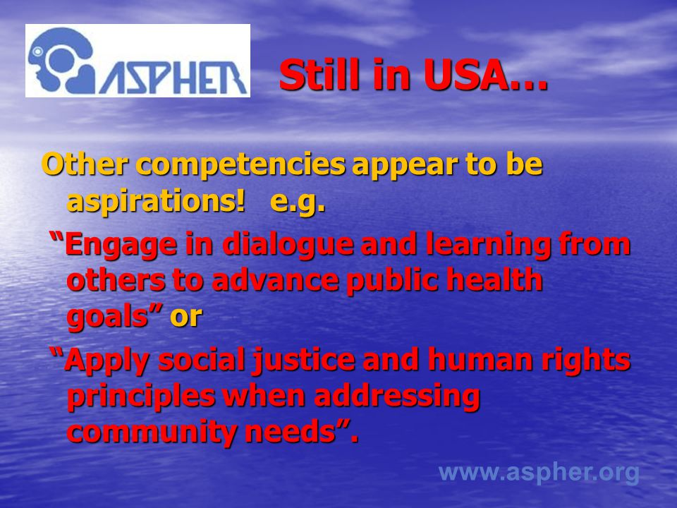 www.aspher.org Still in USA… Other competencies appear to be aspirations.