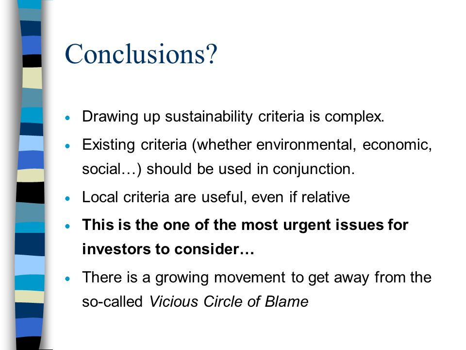 Conclusions?  Definitions of sustainability are many, various, different.  Majority of actors consider environmental issues to be the main issue. 