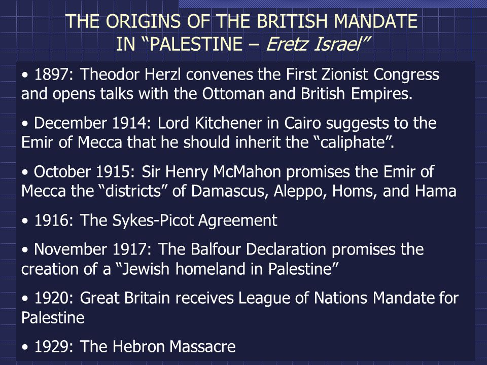 THE ORIGINS OF THE BRITISH MANDATE IN PALESTINE – Eretz Israel 1897: Theodor Herzl convenes the First Zionist Congress and opens talks with the Ottoman and British Empires.