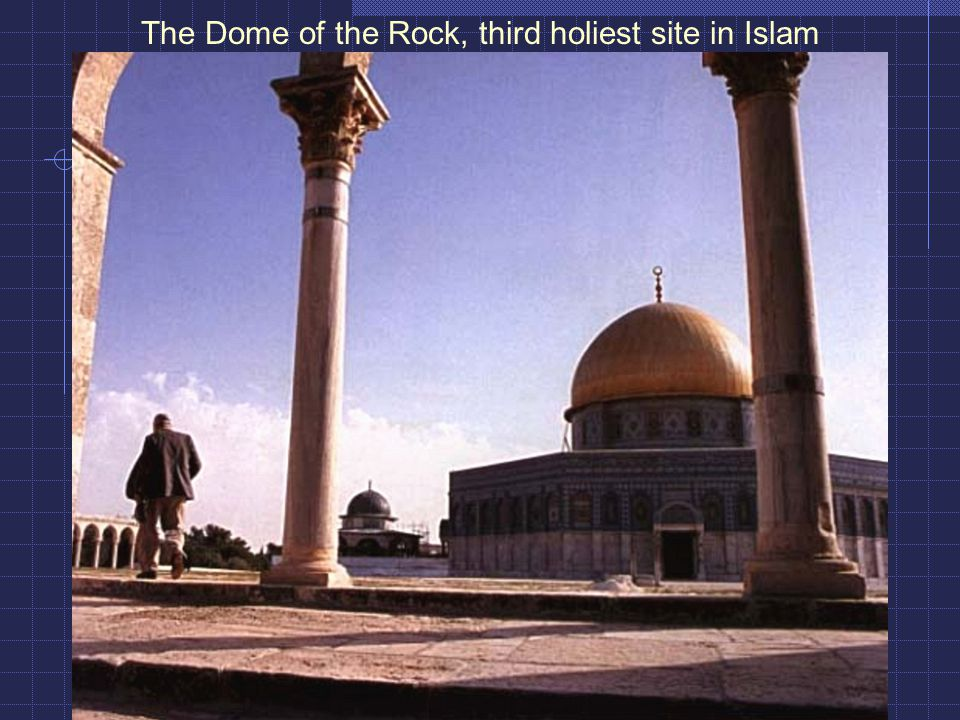 The Dome of the Rock, third holiest site in Islam