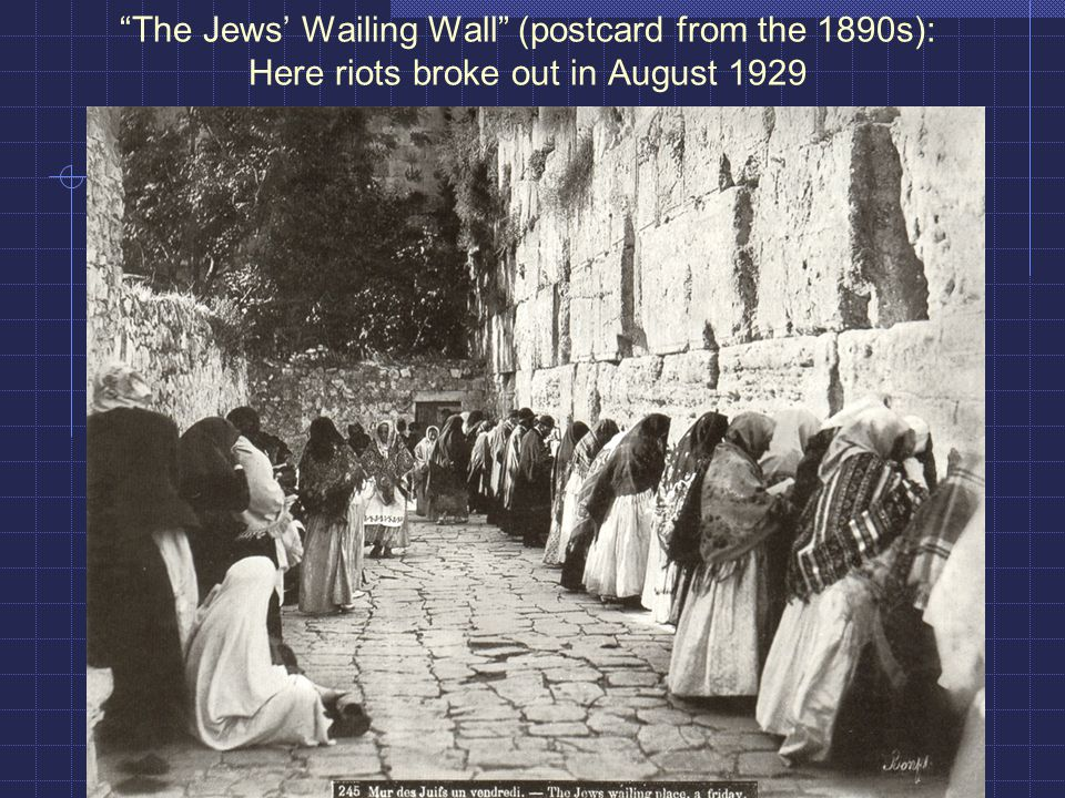 """The Jews' Wailing Wall"" (postcard from the 1890s): Here riots broke out in August 1929"