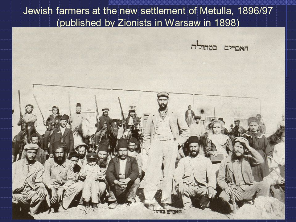 Jewish farmers at the new settlement of Metulla, 1896/97 (published by Zionists in Warsaw in 1898)