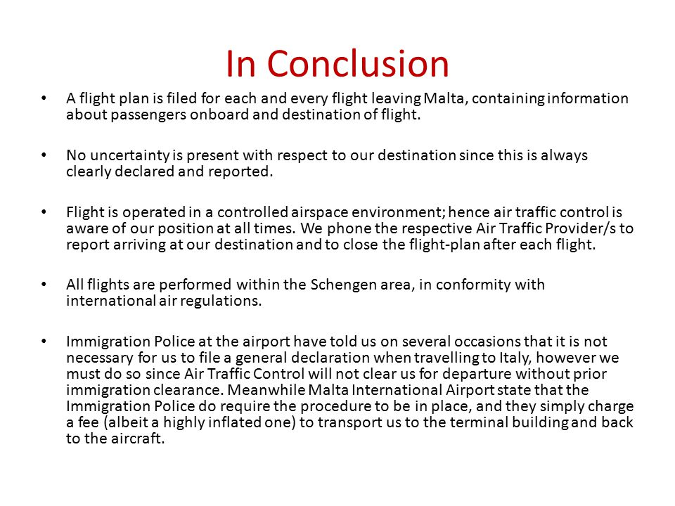 In Conclusion A flight plan is filed for each and every flight leaving Malta, containing information about passengers onboard and destination of flight.