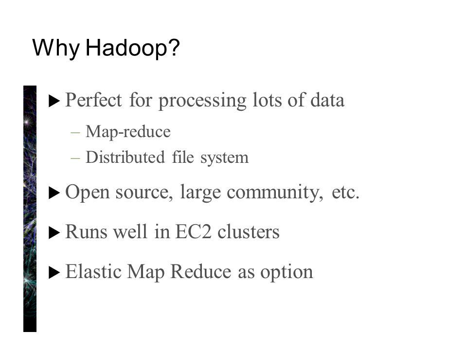 Why Hadoop.