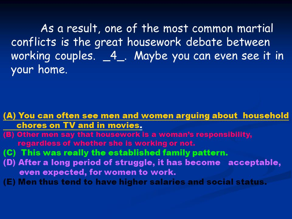 (A) You can often see men and women arguing about household chores on TV and in movies.