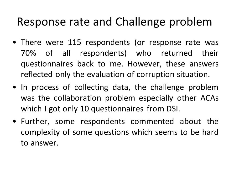 Response rate and Challenge problem There were 115 respondents (or response rate was 70% of all respondents) who returned their questionnaires back to
