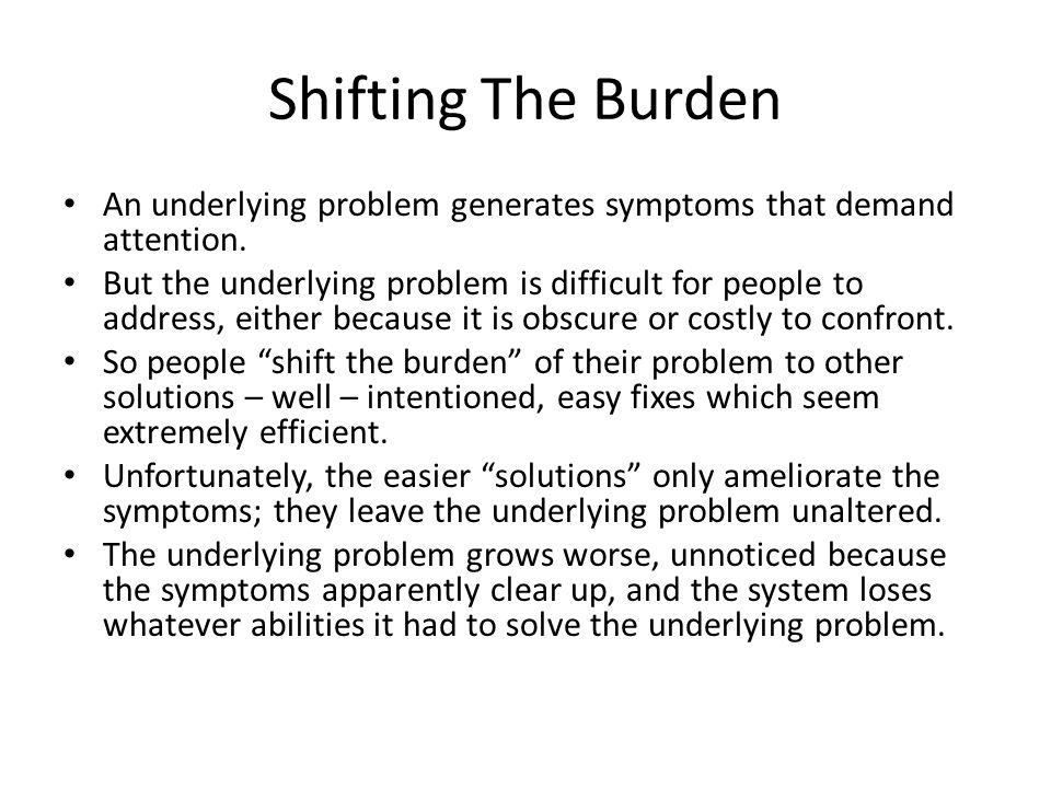An underlying problem generates symptoms that demand attention.
