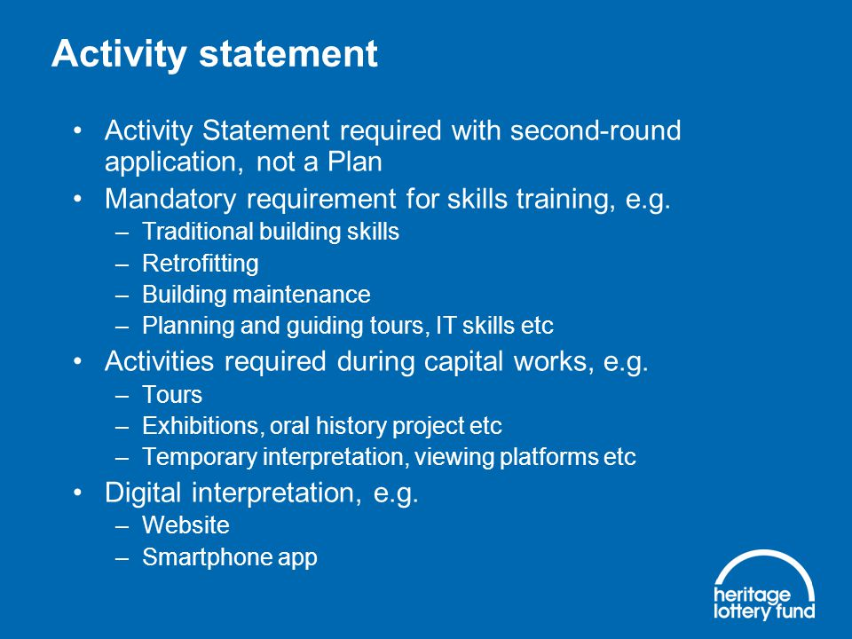 Activity statement Activity Statement required with second-round application, not a Plan Mandatory requirement for skills training, e.g.