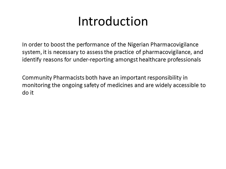 Introduction In order to boost the performance of the Nigerian Pharmacovigilance system, it is necessary to assess the practice of pharmacovigilance,