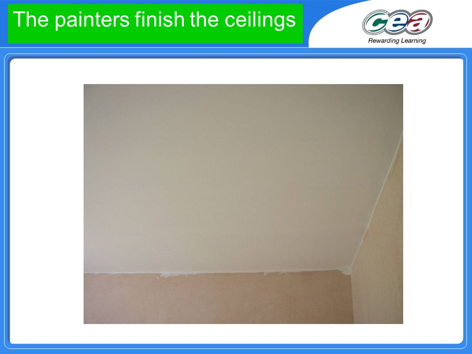 The painters finish the ceilings