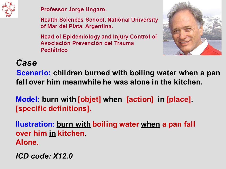 Scenario: children burned with boiling water when a pan fall over him meanwhile he was alone in the kitchen.