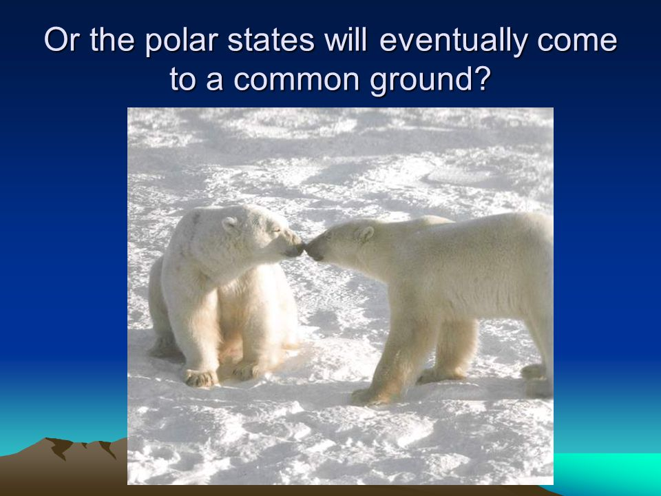Or the polar states will eventually come to a common ground