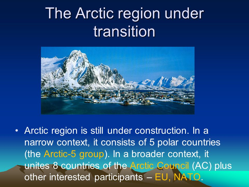 The Arctic region under transition Arctic region is still under construction.