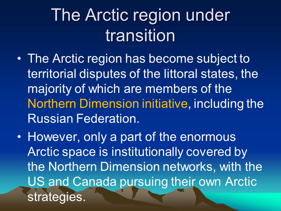 Militarization of the Arctic region In February 2009 the Nordic Council announced plans to form Nordic Task forces with a mission of monitoring the situation in the Arctic region and performing crisis management, air surveillance and satellite cooperation.