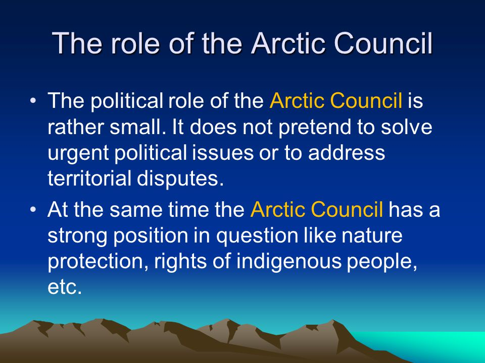The Arctic-5 group The political role of the Arctic-5 group is stronger, but it still does not have a formal status.