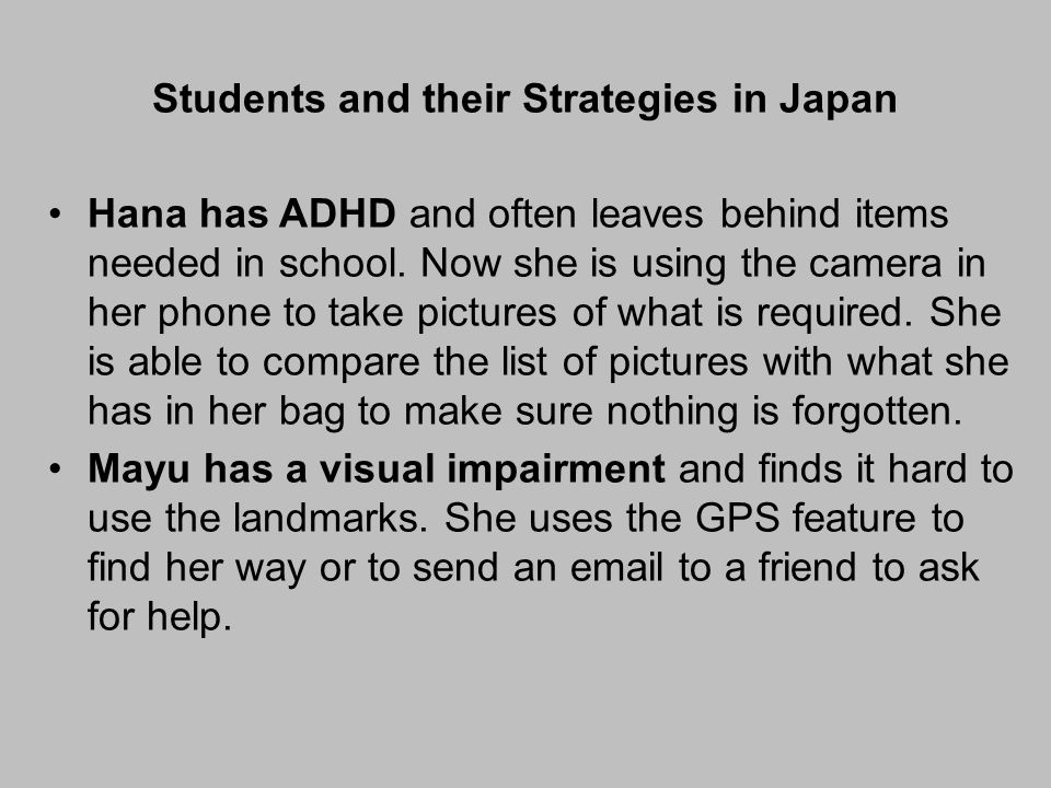 Students and their Strategies in Japan Hana has ADHD and often leaves behind items needed in school.