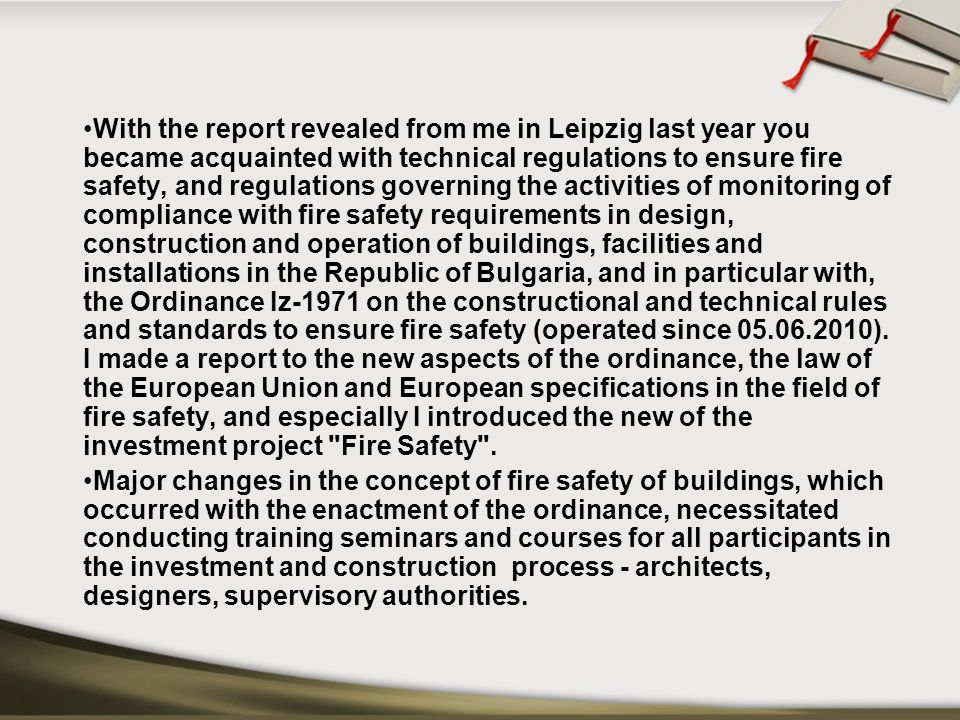 With the report revealed from me in Leipzig last year you became acquainted with technical regulations to ensure fire safety, and regulations governin