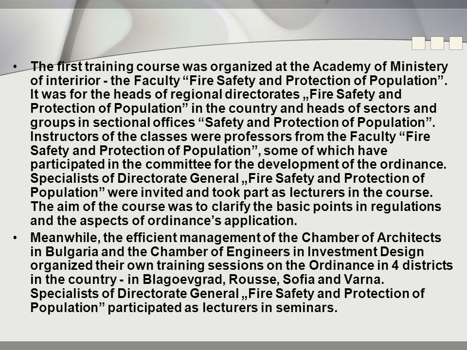 "The first training course was organized at the Academy of Ministery of interirior - the Faculty ""Fire Safety and Protection of Population"". It was for"