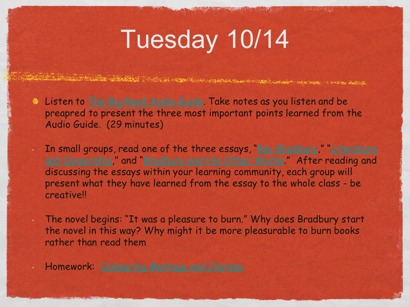 Wednesday, 10/15: Journal Entry Bradbury opens the novel with a quote from Juan Ramón Jiménez: If they give you ruled paper, write the other way. Why did Bradbury select this statement, and what does it mean.