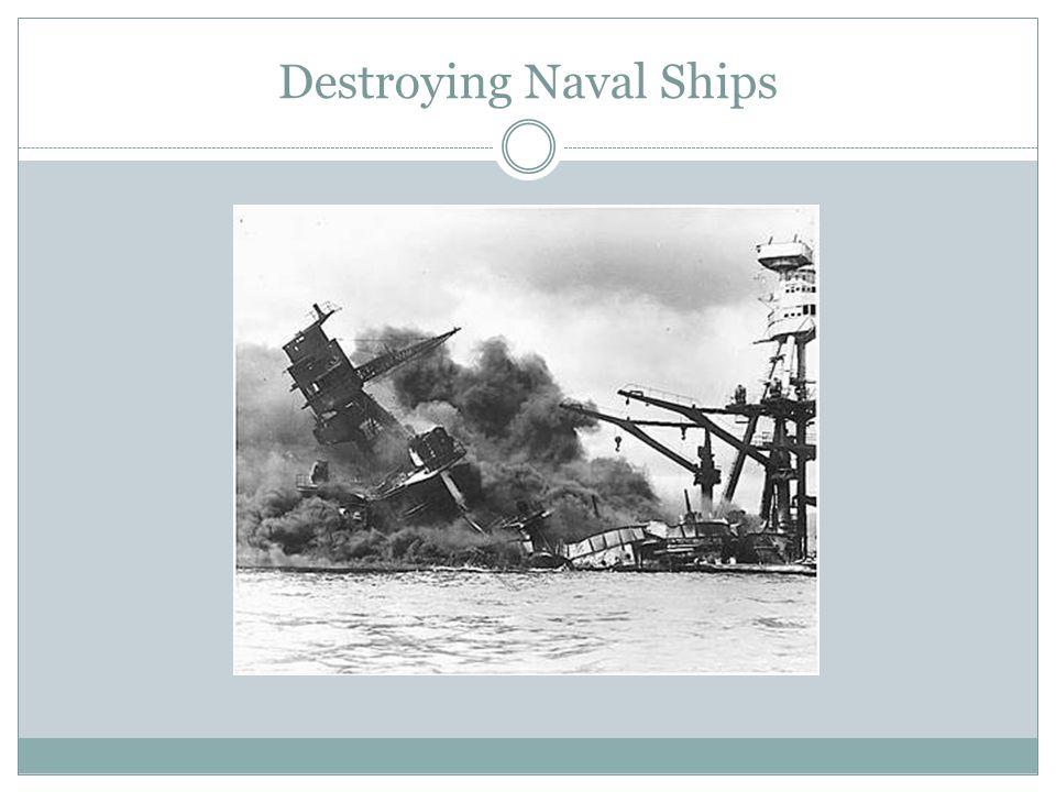 Destroying Naval Ships