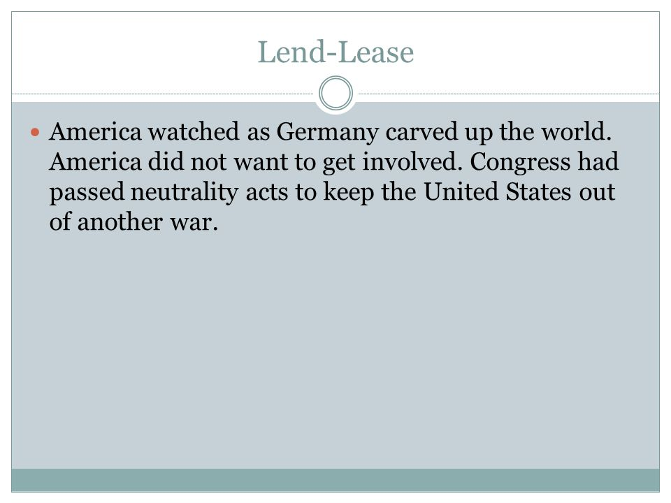Lend-Lease America watched as Germany carved up the world.