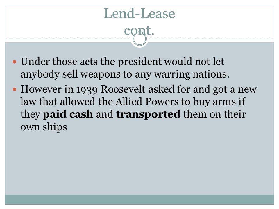 Lend-Lease cont.