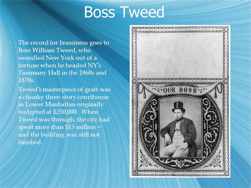 BOSS TWEED & TAMMANY HALL  William Marcy Tweed, a.k.a.