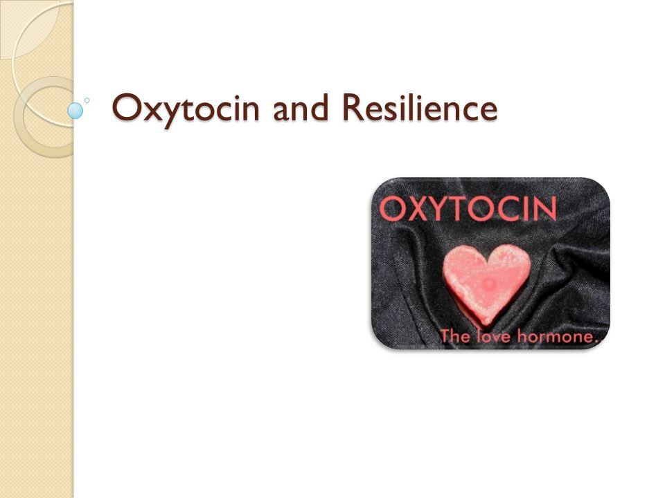 Oxytocin and Resilience