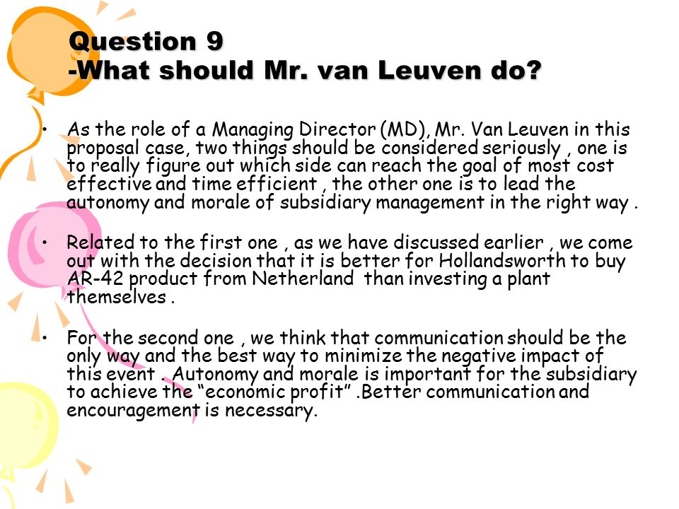 Question 9 -What should Mr. van Leuven do. As the role of a Managing Director (MD), Mr.
