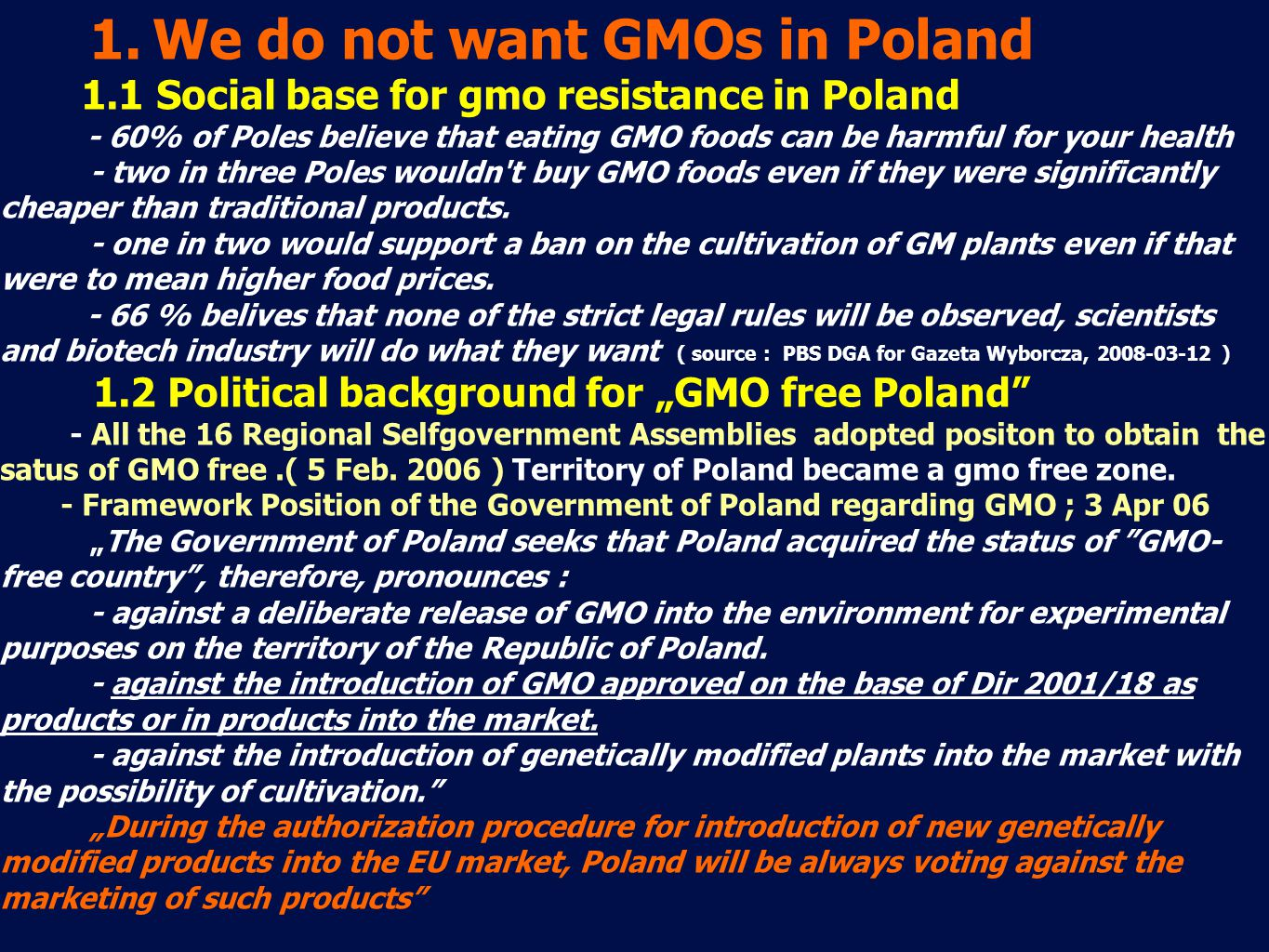 1. We do not want GMOs in Poland 1.1 Social base for gmo resistance in Poland - 60% of Poles believe that eating GMO foods can be harmful for your hea