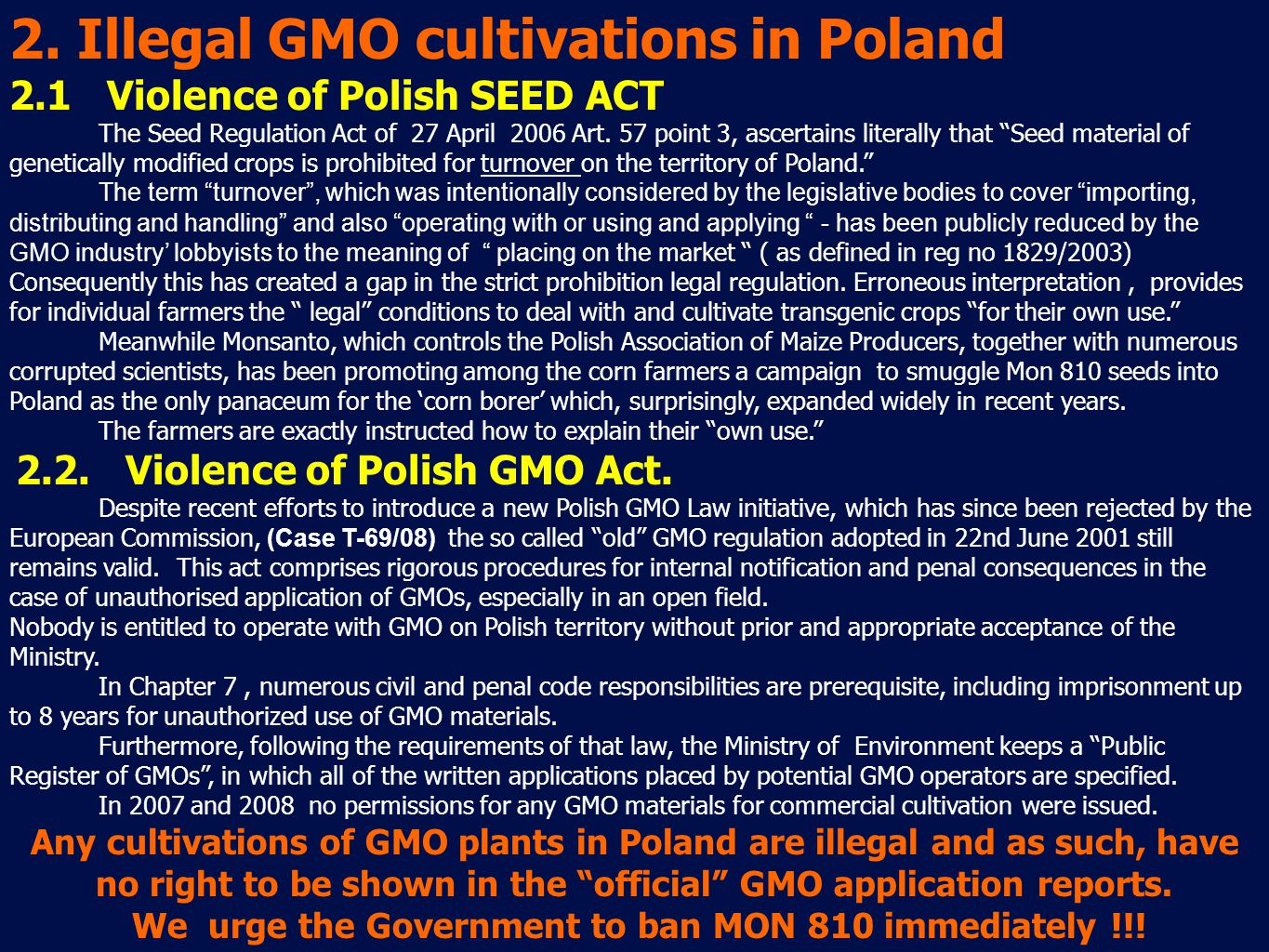 2. Illegal GMO cultivations in Poland 2.1 Violence of Polish SEED ACT The Seed Regulation Act of 27 April 2006 Art. 57 point 3, ascertains literally t
