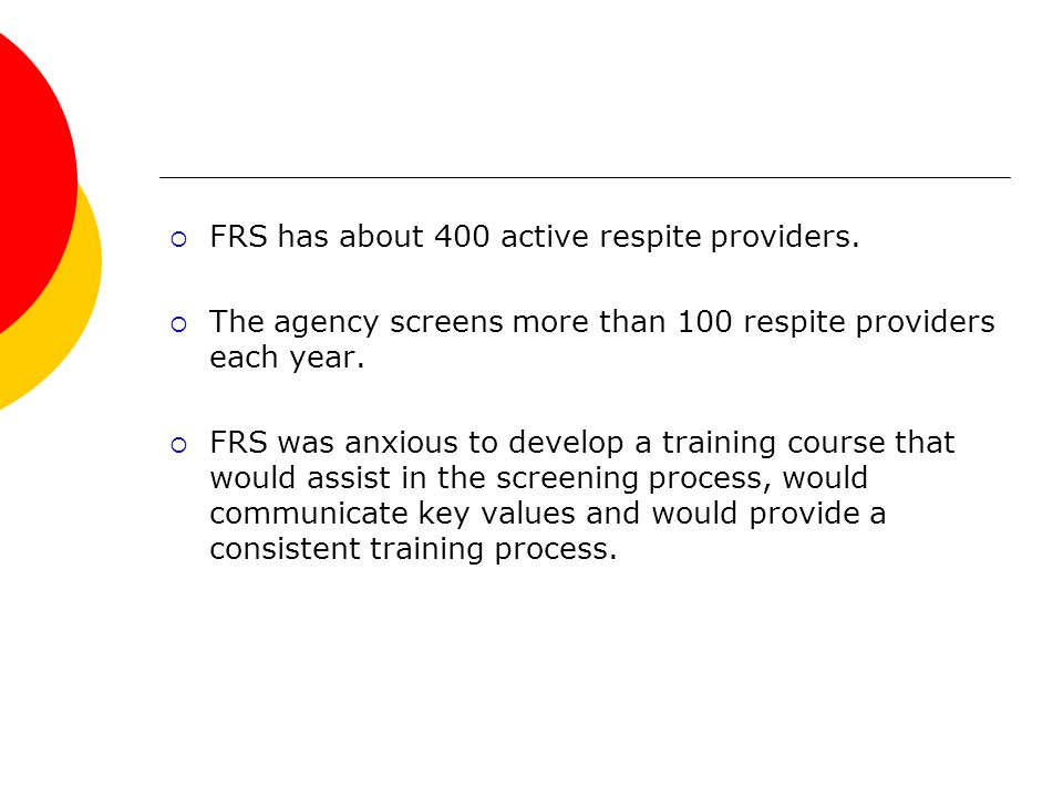  FRS has about 400 active respite providers.