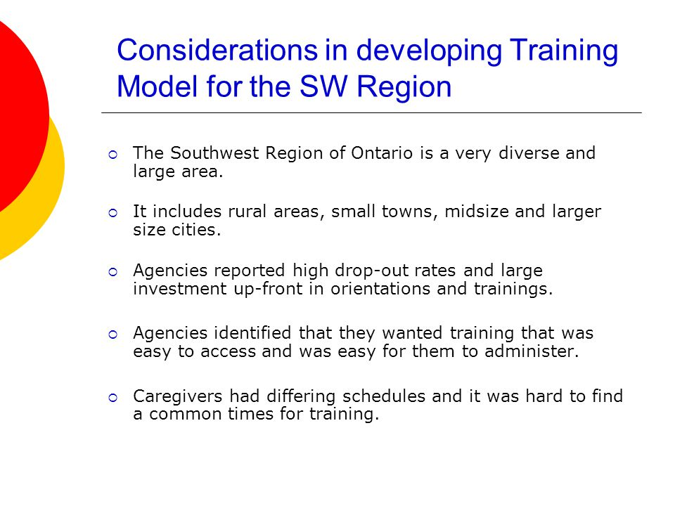 Considerations in developing Training Model for the SW Region  The Southwest Region of Ontario is a very diverse and large area.