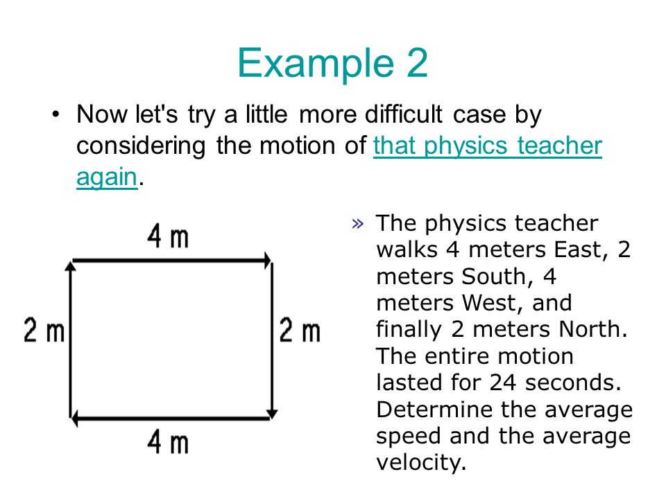 Example 2 Now let's try a little more difficult case by considering the motion of that physics teacher again.that physics teacher again »The physics t