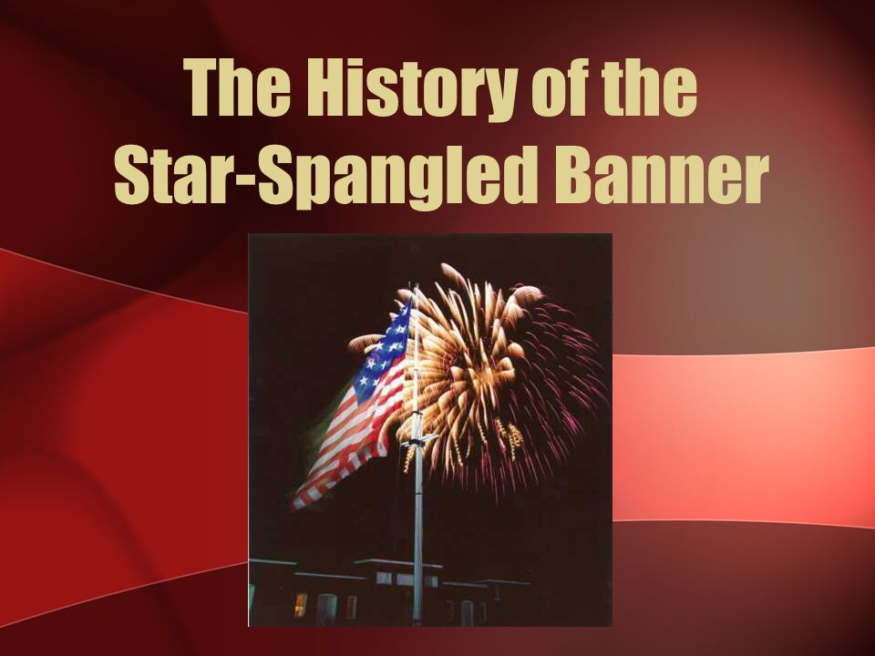 The History of the Star-Spangled Banner