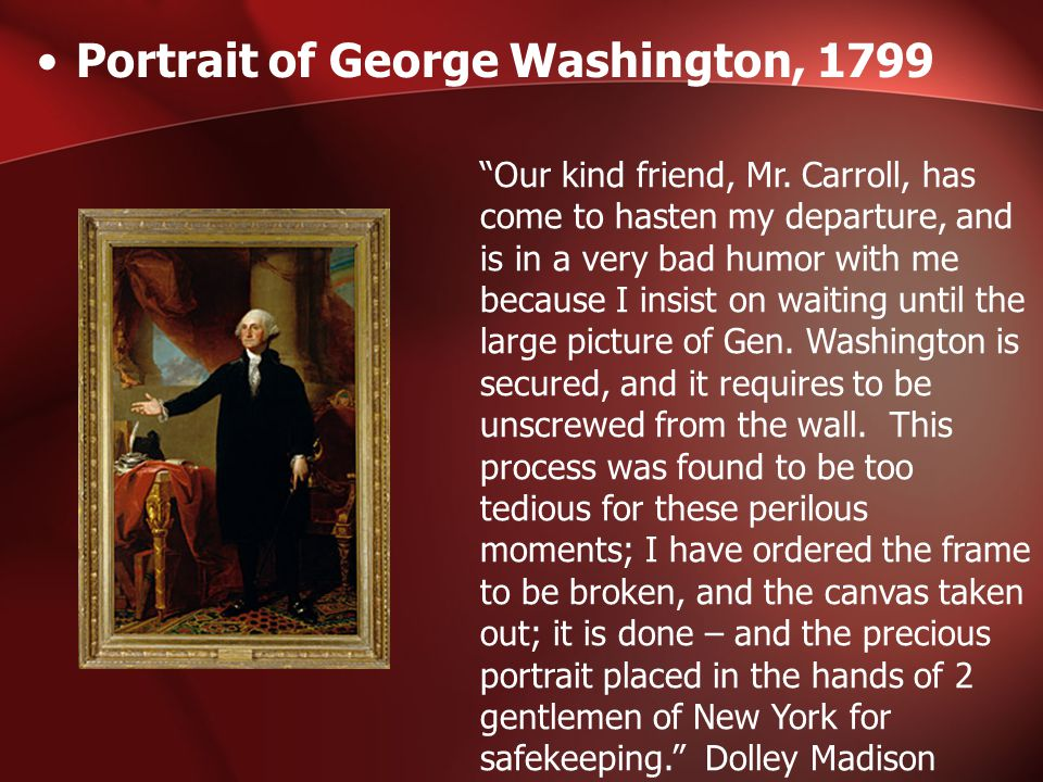 Portrait of George Washington, 1799 Our kind friend, Mr.