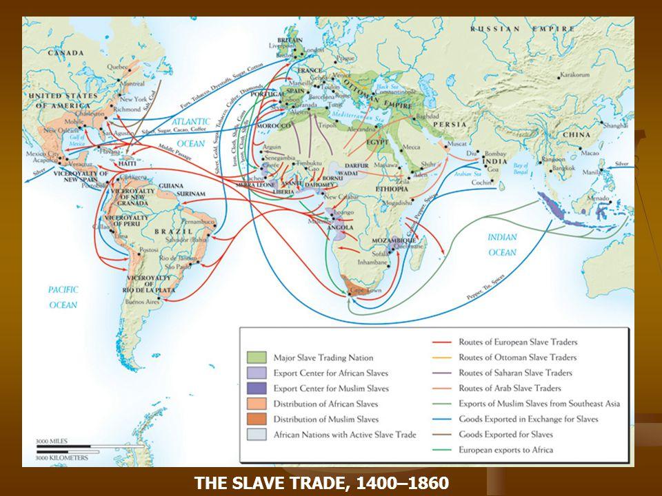 THE SLAVE TRADE, 1400–1860