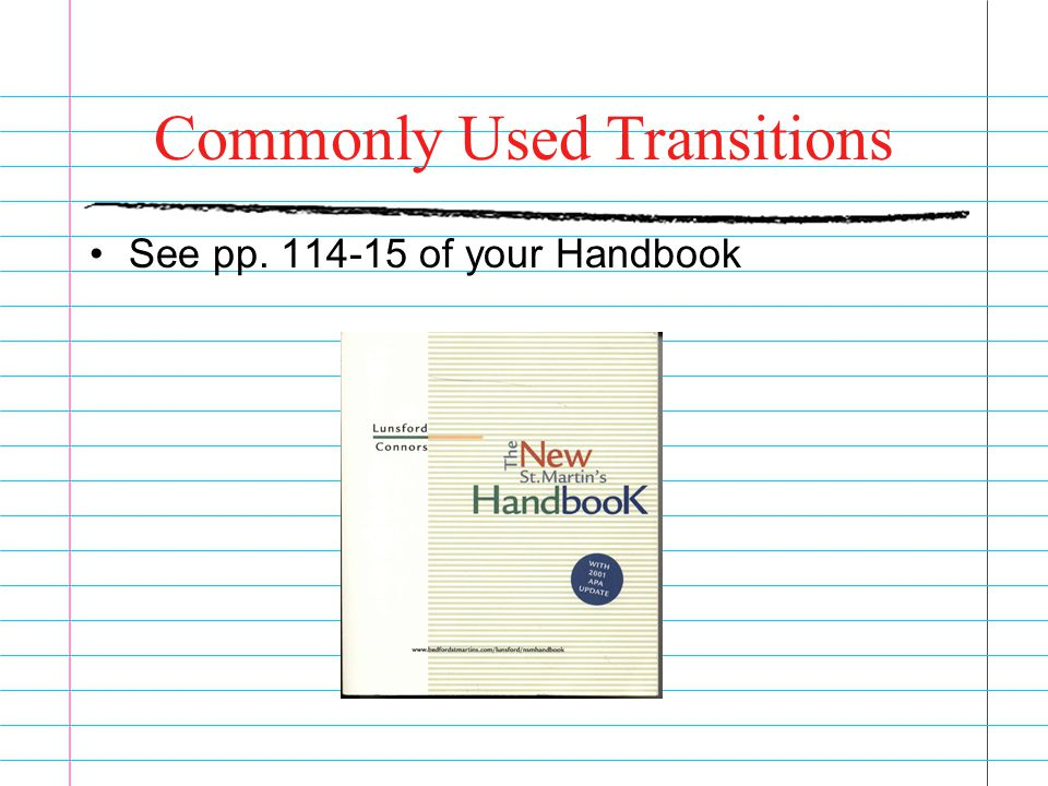 Commonly Used Transitions See pp. 114-15 of your Handbook