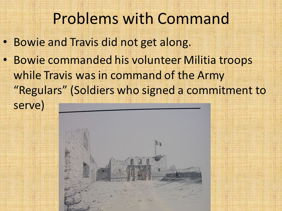 Problems with Command Bowie and Travis did not get along.